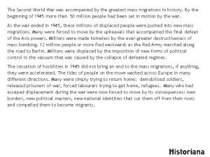 The Second World War was accompanied by the