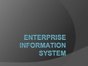 ENTERPRISE INFORMATION SYSTEM Materi Perkuliahan Review Information System