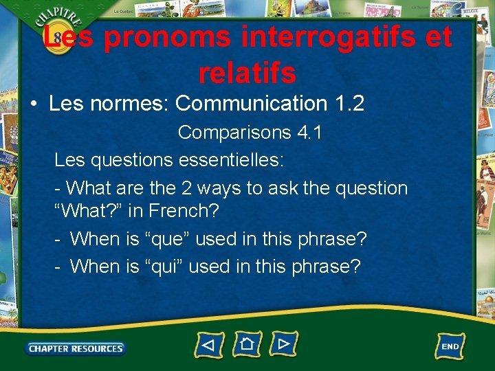 8 Les pronoms interrogatifs et relatifs Les normes