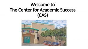 Welcome to The Center for Academic Success CAS