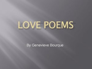 LOVE POEMS By Genevieve Bourque POEMS 1 Love