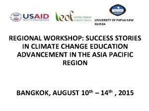 UNIVERSITY OF PAPUA NEW GUINEA REGIONAL WORKSHOP SUCCESS