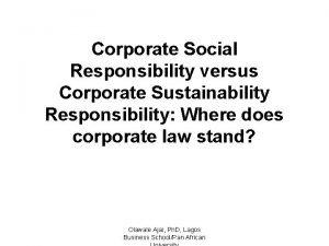 Corporate Social Responsibility versus Corporate Sustainability Responsibility Where
