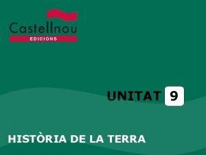 UNITAT 9 HISTRIA DE LA TERRA Unitat 9