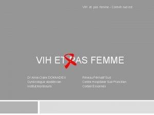 VIH et pas femme Corevih sud est VIH