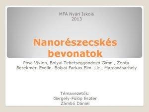 MFA Nyri Iskola 2013 Nanorszecsks bevonatok Psa Vivien