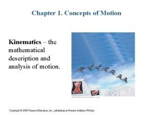 Chapter 1 Concepts of Motion Kinematics the mathematical
