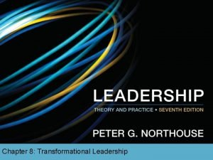Chapter 8 Transformational Leadership Overview Transformational Leadership TL