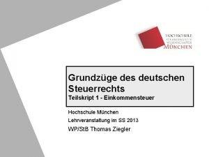 Grundzge des deutschen Steuerrechts Teilskript 1 Einkommensteuer Hochschule