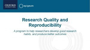 Research Quality and Reproducibility A program to help