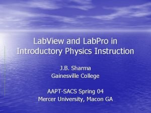 Lab View and Lab Pro in Introductory Physics