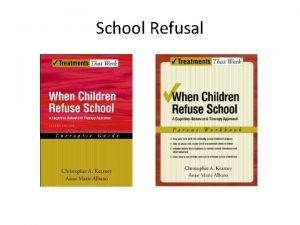 School Refusal Causes of School Refusal Avoiding SchoolRelated