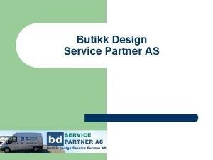 Butikk Design Service Partner AS Kort om oss