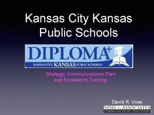 Kansas City Kansas Public Schools Strategic Communications Plan
