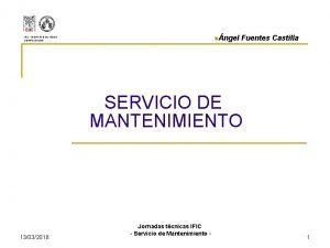 ngel IFIC INSTITUTO DE FSICA CORPUSCULAR Fuentes Castilla