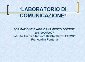 LABORATORIO DI COMUNICAZIONE FORMAZIONE E AGGIORNAMENTO DOCENTI a