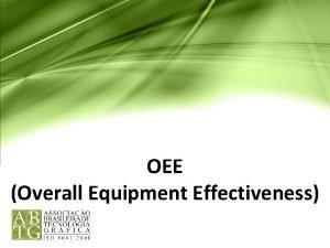 am OEE Overall Equipment Effectiveness OEE COMO APLICAR