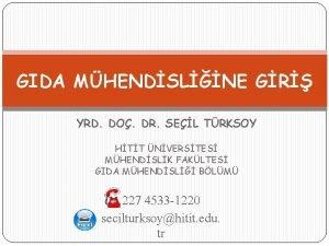GIDA MHENDSLNE GR YRD DO DR SEL TRKSOY
