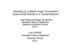 Speeding up Lossless Image Compression Experimental Results on