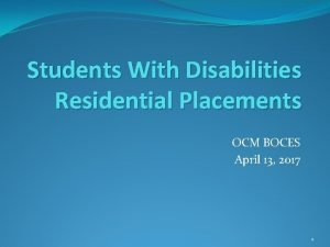 Students With Disabilities Residential Placements OCM BOCES April