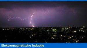 Elektromagnetische Inductie Elektromagnetische Inductie Introductie Werkboek en fotos
