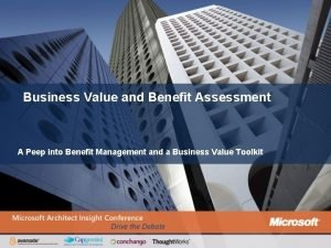 Business Value and Benefit Assessment A Peep into