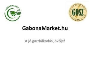 Gabona Market hu A j gazdlkods jvje Rgi