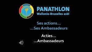 Ses actions Ses Ambassadeurs Acties Ambassadeurs 10 ans