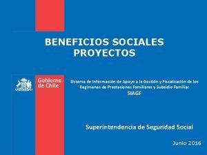 BENEFICIOS SOCIALES PROYECTOS Sistema de Informacin de Apoyo