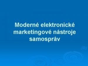 Modern elektronick marketingov nstroje samosprv Modern marketingov nstroje