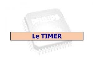Le TIMER 1 3 SM Microprocesseurs 2 V