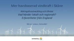 Mer havsbaserad vindkraft i Skne Nringslivsutveckling och tillvxt
