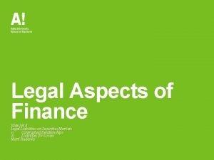 Legal Aspects of Finance Slide Set 8 Legal