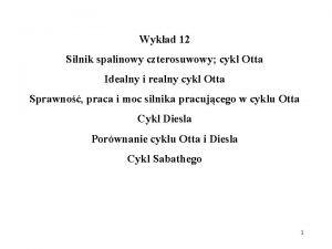 Wykad 12 Silnik spalinowy czterosuwowy cykl Otta Idealny