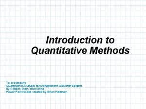 Introduction to Quantitative Methods To accompany Quantitative Analysis