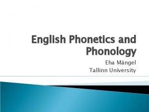English Phonetics and Phonology Eha Mngel Tallinn University