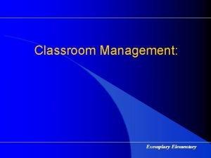 Classroom Management Exemplary Elementary Characteristics of an Effective