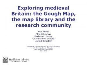 Exploring medieval Britain the Gough Map the map
