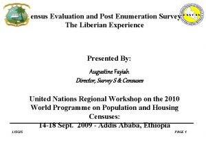 Census Evaluation and Post Enumeration Survey The Liberian