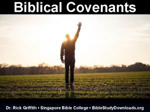 Biblical Covenants Dr Rick Griffith Singapore Bible College