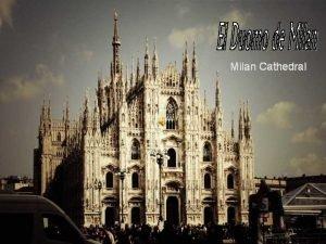 Milan Cathedral El Duomo De Milan The Cathedral