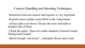 Camera Handling and Shooting Techniques Interaction between camera