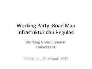 Working Party Road Map Infrastuktur dan Regulasi Working