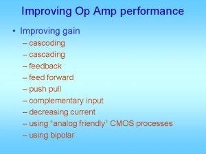 Improving Op Amp performance Improving gain cascoding cascading