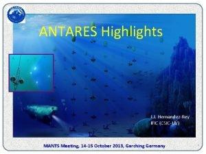 ANTARES Highlights J J HernandezRey IFIC CSICUV MANTS