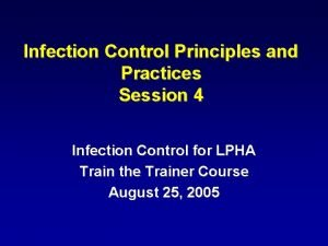 Infection Control Principles and Practices Session 4 Infection