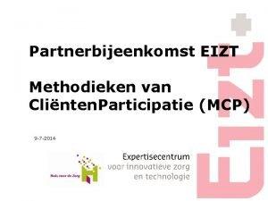 Partnerbijeenkomst EIZT Methodieken van Clinten Participatie MCP 9