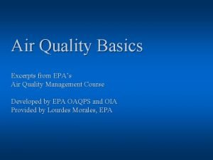Air Quality Basics Excerpts from EPAs Air Quality
