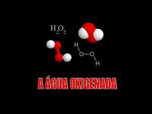 Voc acha a gua Oxigenada sem muita utilidade
