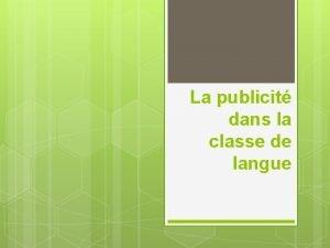 La publicit dans la classe de langue Les